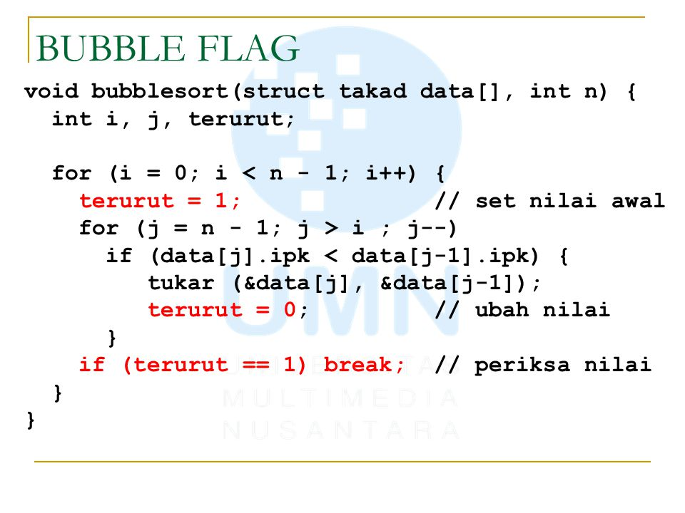 BUBBLE FLAG void bubblesort(struct takad data[], int n) {